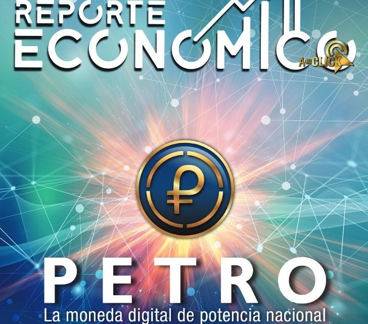 Conoce los detalles del Petro en la 6ta edición de Reporte Económico